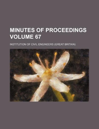 Minutes of proceedings Volume 67