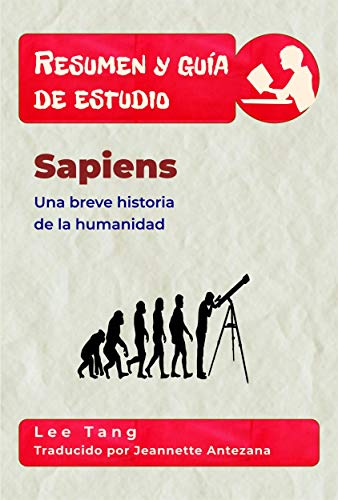 Resumen Y Guía De Estudio - Sapiens: Una Breve Historia De La ...