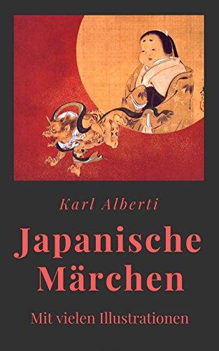 Karl Alberti: Japanische Märchen: Gesamtausgabe mit vielen Illustrationen