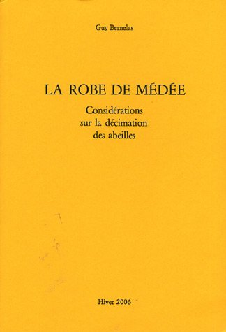 La robe de Médée : Considérations sur la décimation des abeilles
