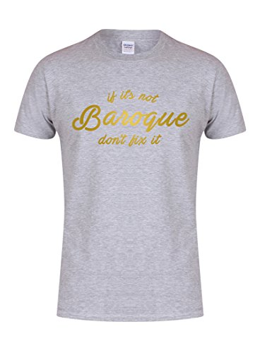 If It's Not Baroque, Don't Fix It - Unisex Fit T-Shirt - Fun Slogan Tee (Youth 12-14 Yrs - Chest 18.5 inches, Grey/Gold) -