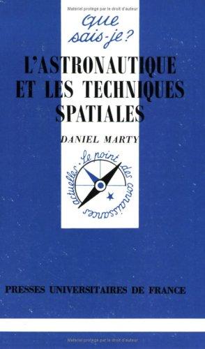 L'ASTRONAUTIQUE ET LES TECHNIQUES SPACIALES. 1ère édition