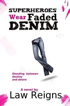 Superheroes Wear Faded Denim (English Edition) di [Reigns, Law]