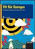 Fit Für Europa. Materiali per la preparazione all'esame Fit in Deutsch1. Per le scuole superiori. Con espansione online