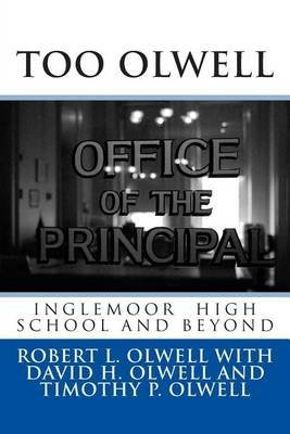 [(Too Olwell : Inglemoor High School and Beyond)] [By (author) MR Robert L Olwell ] published on (February, 2014)