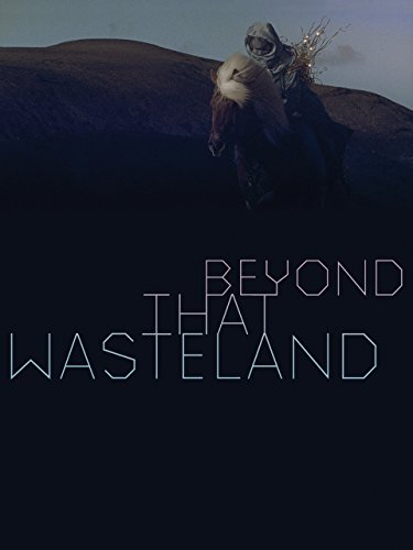 Beyond That Wasteland
