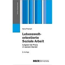Lebensweltorientierte Soziale Arbeit: Aufgaben der Praxis im sozialen Wandel (Edition Soziale Arbeit)
