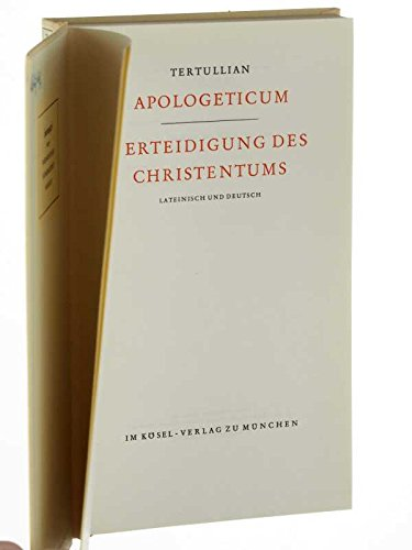 Tertullian: Apologeticum. Verteidigung des Christentums. Lat.-Dt. Hrsg., übers. u. erl. von Carl Becker. 2., durchges. Auf. mchn., Kösel, 1961. 8°. 317 S. Ln.