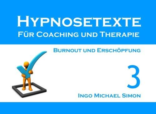 Hypnosetexte für Coaching und Therapie. Band 3: Burnout und Erschöpfung - Burnout-band