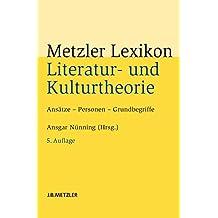 Metzler Lexikon Literatur- und Kulturtheorie: Ansätze – Personen – Grundbegriffe