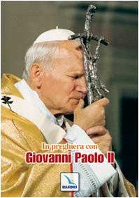 In preghiera con Giovanni Paolo II