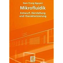 Mikrofluidik: Entwurf, Herstellung und Charakterisierung (German Edition)