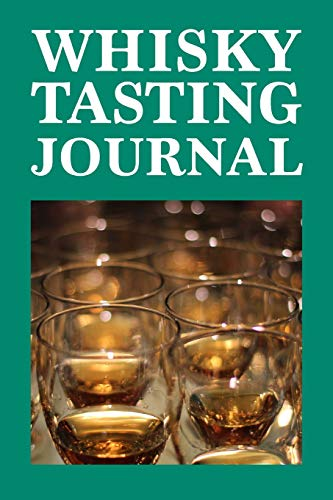 WHISKY TASTING JOURNAL: WHISKEY TASTING LOGBOOK, RATING, FLAVOUR WHEEL & COLOUR SLIDER TO WRITE ON - WHISKY CONNOISSEUR HANDBOOK - PERFECT GIFT & GOOD ... COLOUR METER, PRICE & BOURBON TASTE WHEEL