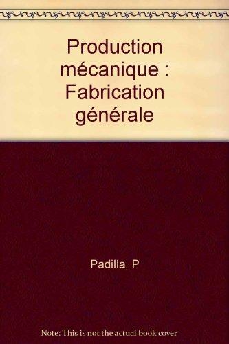 Production mécanique : Fabrication générale