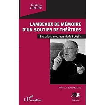 Lambeaux de mémoire d'un soutier de théâtres: Entretien avec Jean-Marie Boëglin