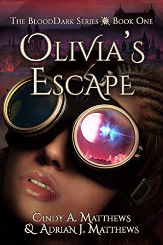 Olivia's Escape (the Blooddark Book 1) por Cindy A. Matthews epub