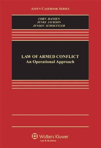 The Law of Armed Conflict: An Operational Approach (Aspen Casebook) by Geoffrey S. Corn, Victor Hansen, M. Christopher Jenks, Richa (2012) Hardcover