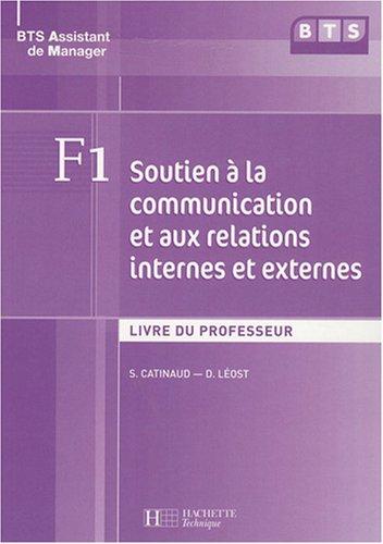 F1 : soutien  la communication et aux relations internes et externes, BTS assistant de manager : Livre du professeur (1Cdrom)