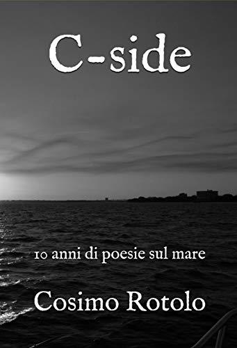 Cosimo Rotolo - C-SIDE: 10 anni di poesie sul mare