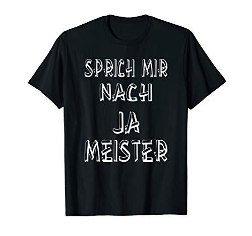 Sprich mir nach Ja Meister - Der Coach hat immer Recht T-Shirt (Coach Hat)