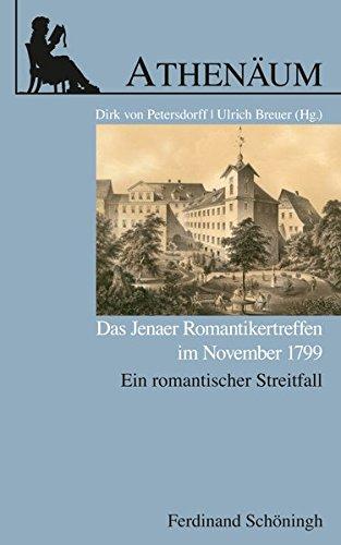 Das Jenaer Romantikertreffen im November 1799. Ein romantischer Streitfall (Athenäum - Jahrbuch der Friedrich Schlegel Gesellschaft)