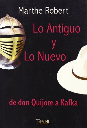 Lo antiguo y lo nuevo, de don Quijote a Kafka (Ensayo)
