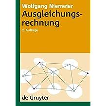 Ausgleichungsrechnung: Statistische Auswertemethoden (De Gruyter Lehrbuch)