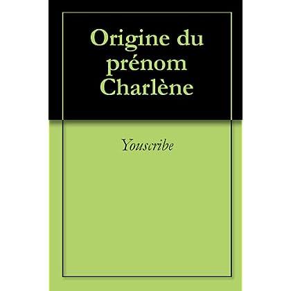 Origine du prénom Charlène (Oeuvres courtes)
