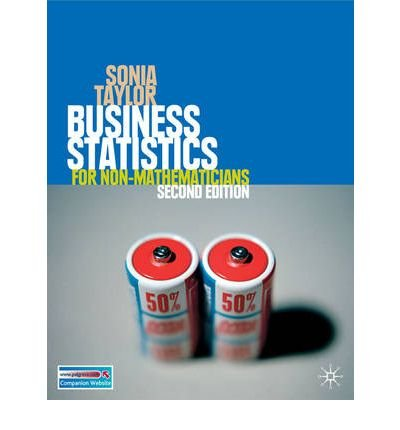 [ BUSINESS STATISTICS FOR NON-MATHEMATICIANS ] By Taylor, Sonia ( AUTHOR ) Feb-2007[ Paperback ]