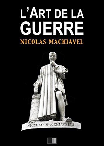 L'Art de la Guerre: Suivi de Vie de Machiavel par Nicolas Machiavel