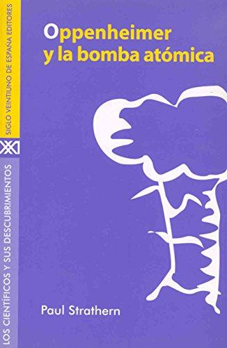 Oppenheimer y la bomba atómica (Los científicos y sus descubrimientos) por Paul Strathern