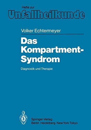 Das Kompartment-Syndrom: Diagnostik und Therapie (Hefte zur Zeitschrift