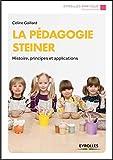 La pédagogie Steiner - Histoire, principes et applications