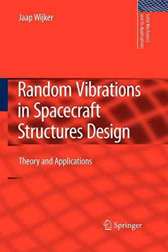 Random Vibrations in Spacecraft Structures Design: Theory and Applications (Solid Mechanics and Its Applications, Band 165)