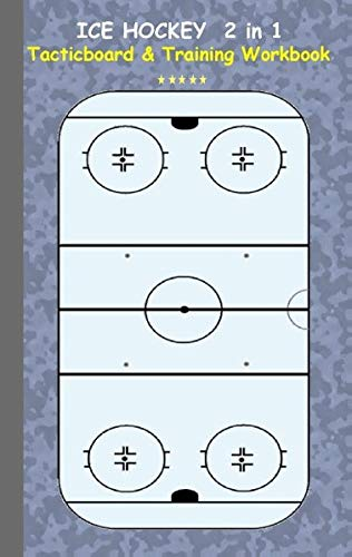 Ice Hockey 2 in 1 Tacticboard and Training Workbook: Tactics/strategies/drills for trainer/coaches, notebook, training, exercise, exercises, drills, ... tactic, competition, match, bestseller