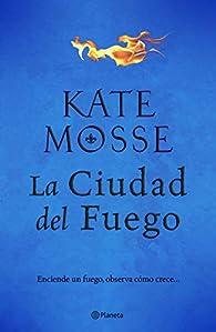 La ciudad del fuego par  Kate Mosse