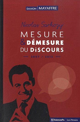 Nicolas Sarkozy : Mesure et dmesure du discours (2007-2012)