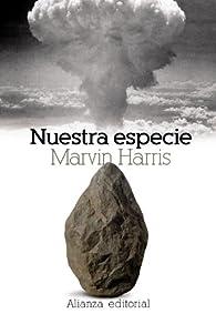 Nuestra especie par Marvin Harris