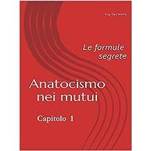 Anatocismo nei mutui: le formule segrete (Capitolo 1)