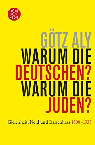 Warum die Deutschen? Warum die Juden?: Gleichheit, Neid und Rassenhass - 1800 bis 1933 (Die Zeit des Nationalsozialismus)