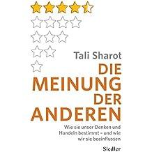 Die Meinung der anderen: Wie sie unser Denken und Handeln bestimmt – und wie wir sie beeinflussen (German Edition)