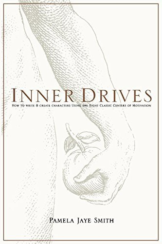 Inner Drives: How to Write and Create Characters Using the Eight Classic Centers of Motivation by Pamela Jaye Smith (2005) Paperback