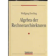 Algebra der Rechnerarchitekturen