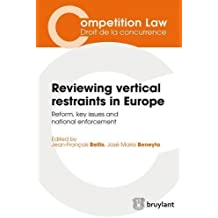 Reviewing vertical restraints in Europe Reform, key issues and national enforcement