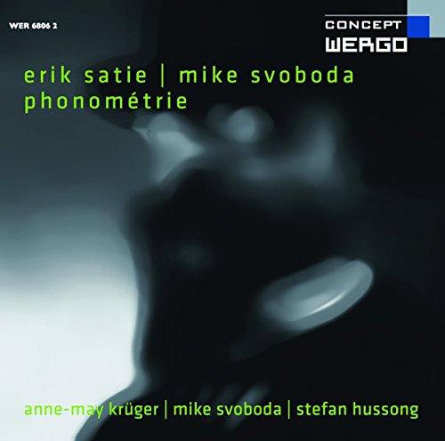Erik Satie / Mike Svoboda: Phonometrie