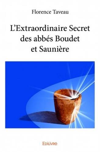 L'extraordinaire secret des abbés Boudet et Saunière