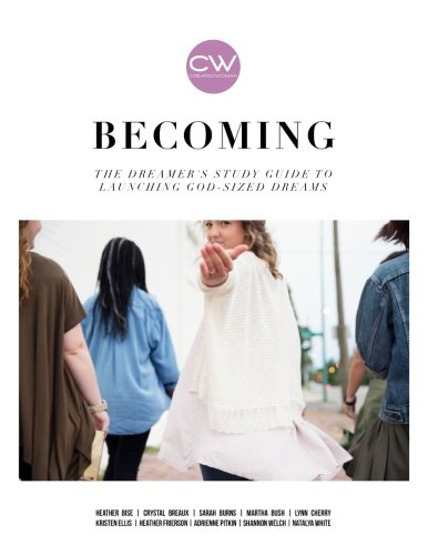 becoming-the-dreamers-study-guide-to-launching-god-sized-dreams