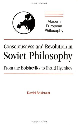 Consciousness and Revolution in Soviet Philosophy Paperback: From the Bolsheviks to Evald Ilyenkov (Modern European Philosophy)