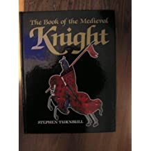 The Book of the Medieval Knight by Stephen Turnbull (2004-09-01)