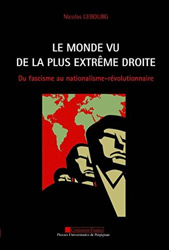 le-monde-vu-de-la-plus-extrme-droite-du-fascisme-au-nationalisme-rvolutionnaire